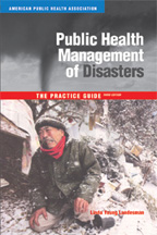 Public Health Management of Disasters: The Practice Guide, Third Edition